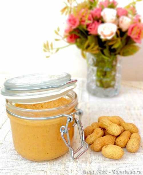 Рецепты арахисовой пасты в домашних условиях,